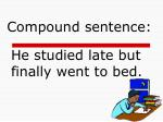 he studied late but finally went to bed