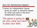 run on sentences happen