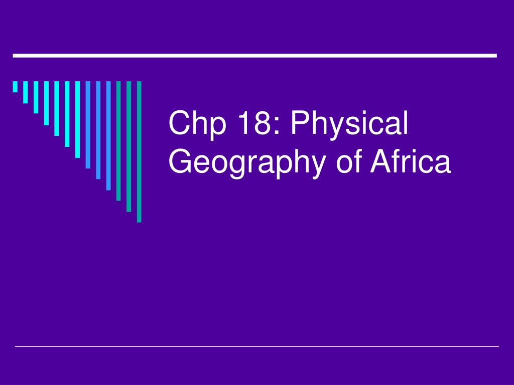 chp 18 physical geography of africa l.