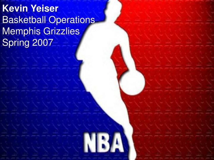 Kevin yeiser basketball operations memphis grizzlies spring 2007