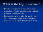 what is the key to survival