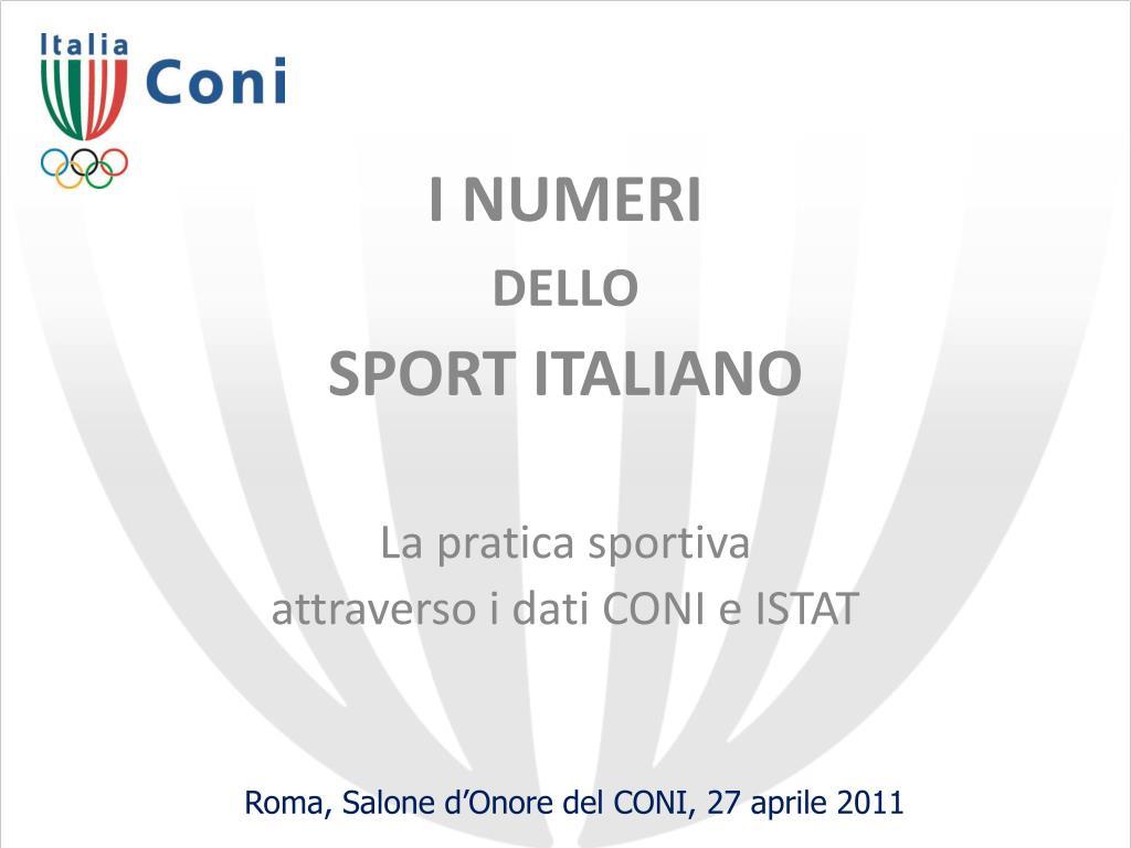 i numeri dello sport italiano la pratica sportiva attraverso i dati coni e istat l.