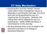 ct only mechanics