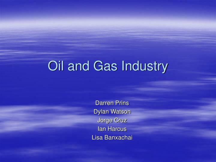 oil and gas industry n.