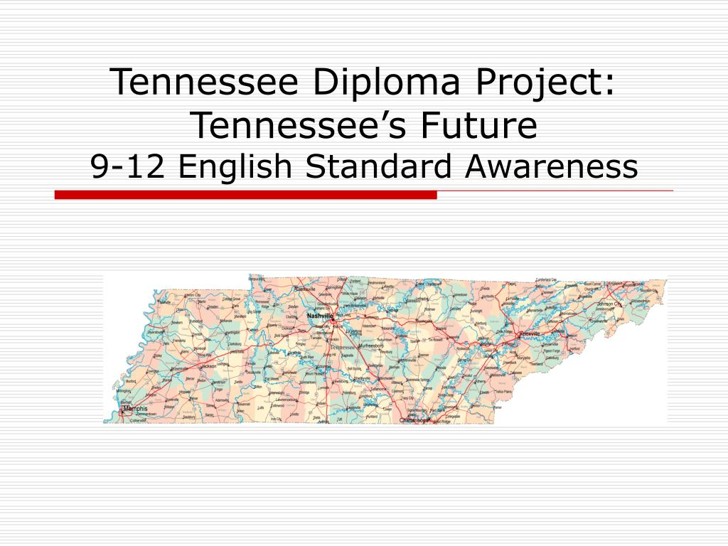 tennessee diploma project tennessee s future 9 12 english standard awareness l.
