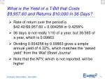 what is the yield of a t bill that costs 9 957 60 and returns 10 000 in 36 days