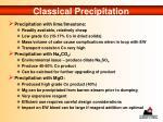 classical precipitation