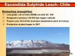 escondida sulphide leach chile
