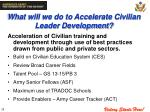what will we do to accelerate civilian leader development