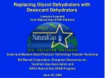 replacing glycol dehydrators with desiccant dehydrators