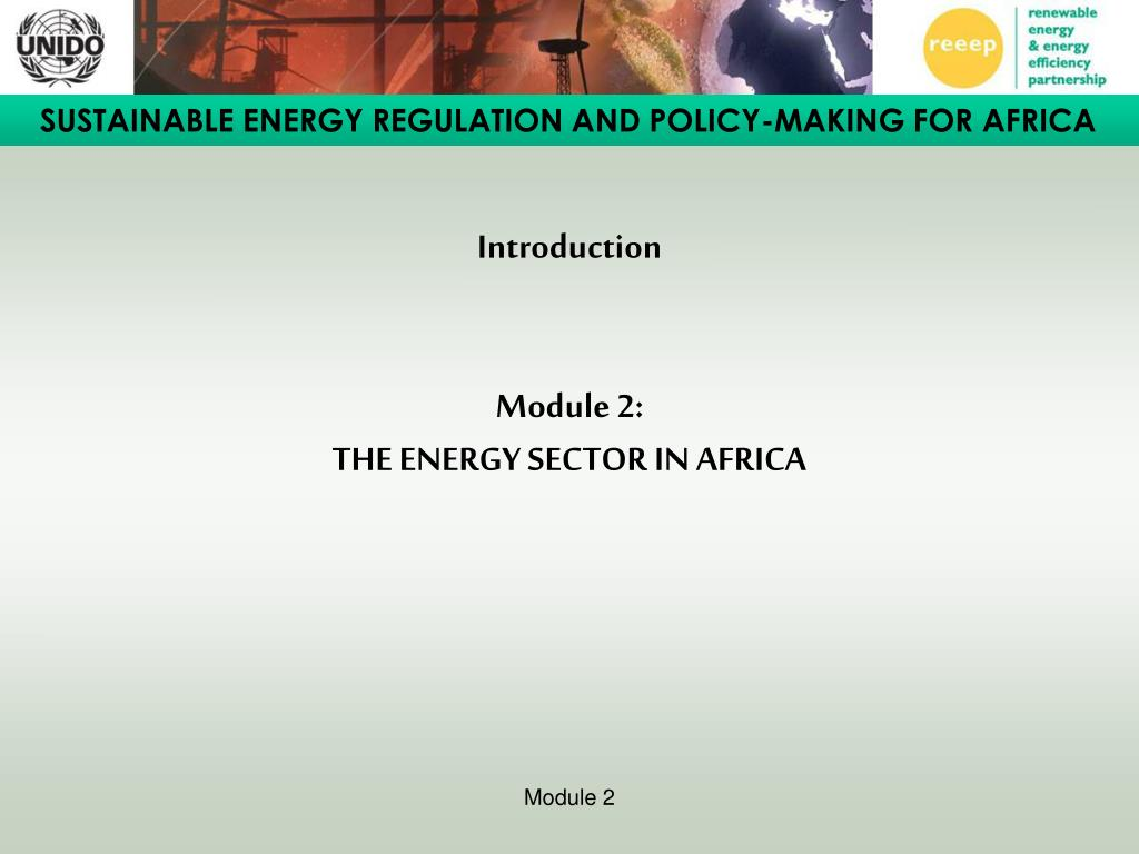 introduction module 2 the energy sector in africa l.