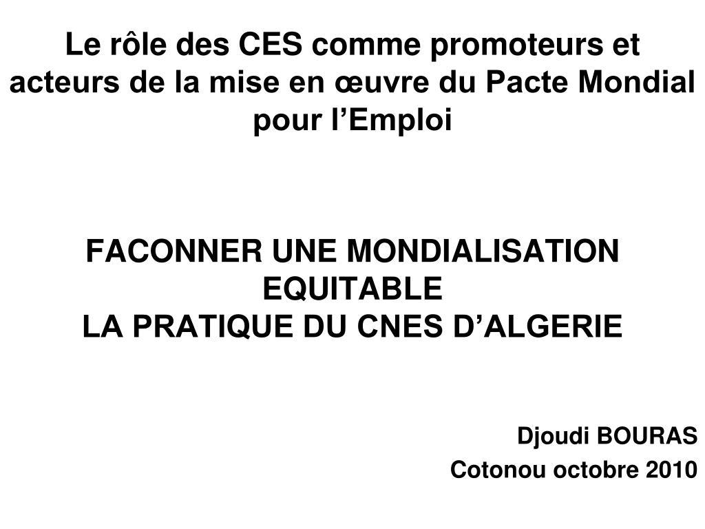 Le rôle des CES comme promoteurs et acteurs de la mise en œuvre du Pacte Mondial pour l'Emploi