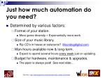 just how much automation do you need