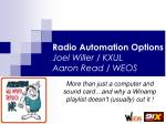 radio automation options joel willer kxul aaron read weos