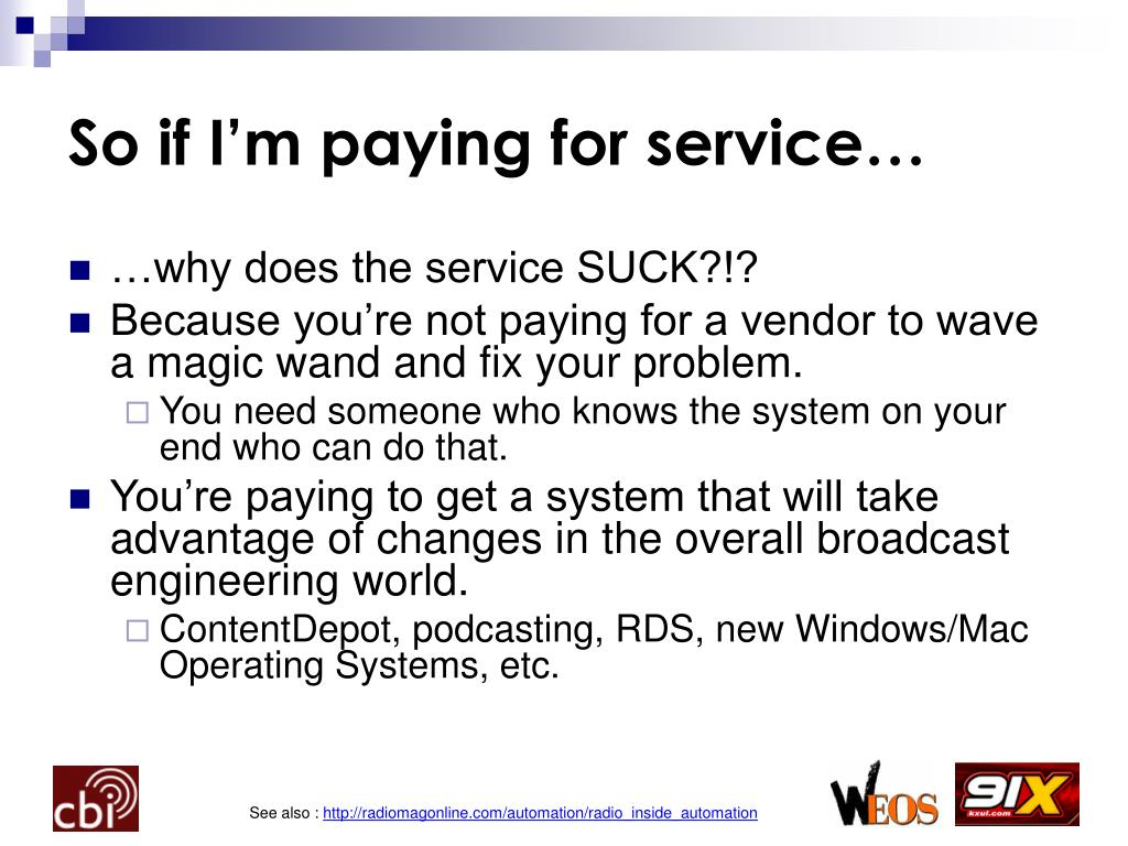 So if I'm paying for service…