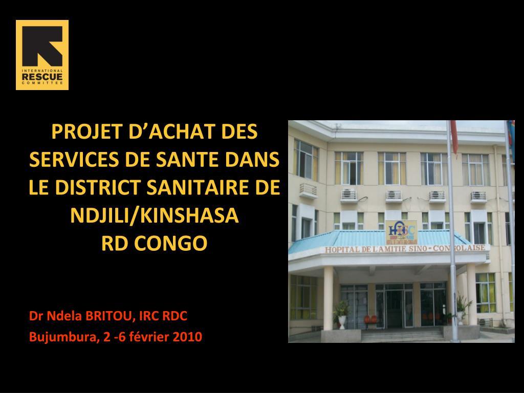 projet d achat des services de sante dans le district sanitaire de ndjili kinshasa rd congo l.