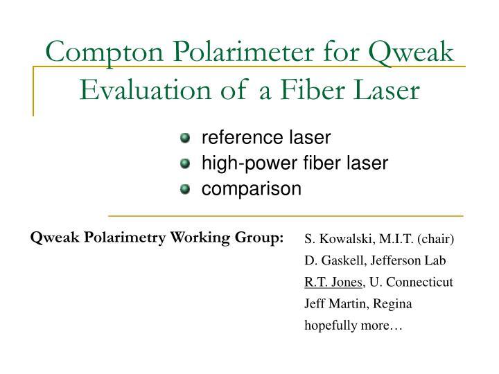 compton polarimeter for qweak evaluation of a fiber laser n.