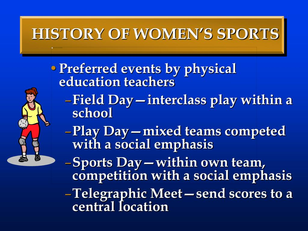 HISTORY OF WOMEN'S SPORTS