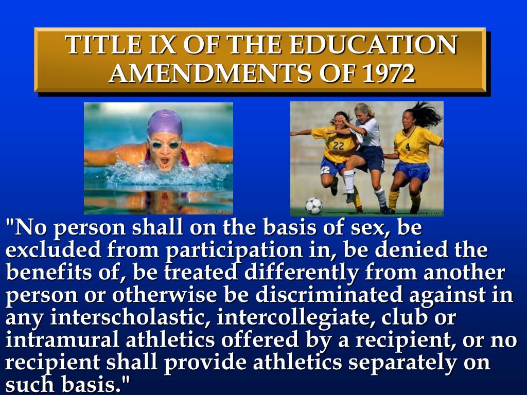 TITLE IX OF THE EDUCATION AMENDMENTS OF 1972