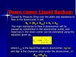 down comer liquid backup