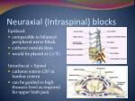 neuraxial intraspinal blocks