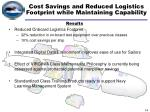 cost savings and reduced logistics footprint while maintaining capability