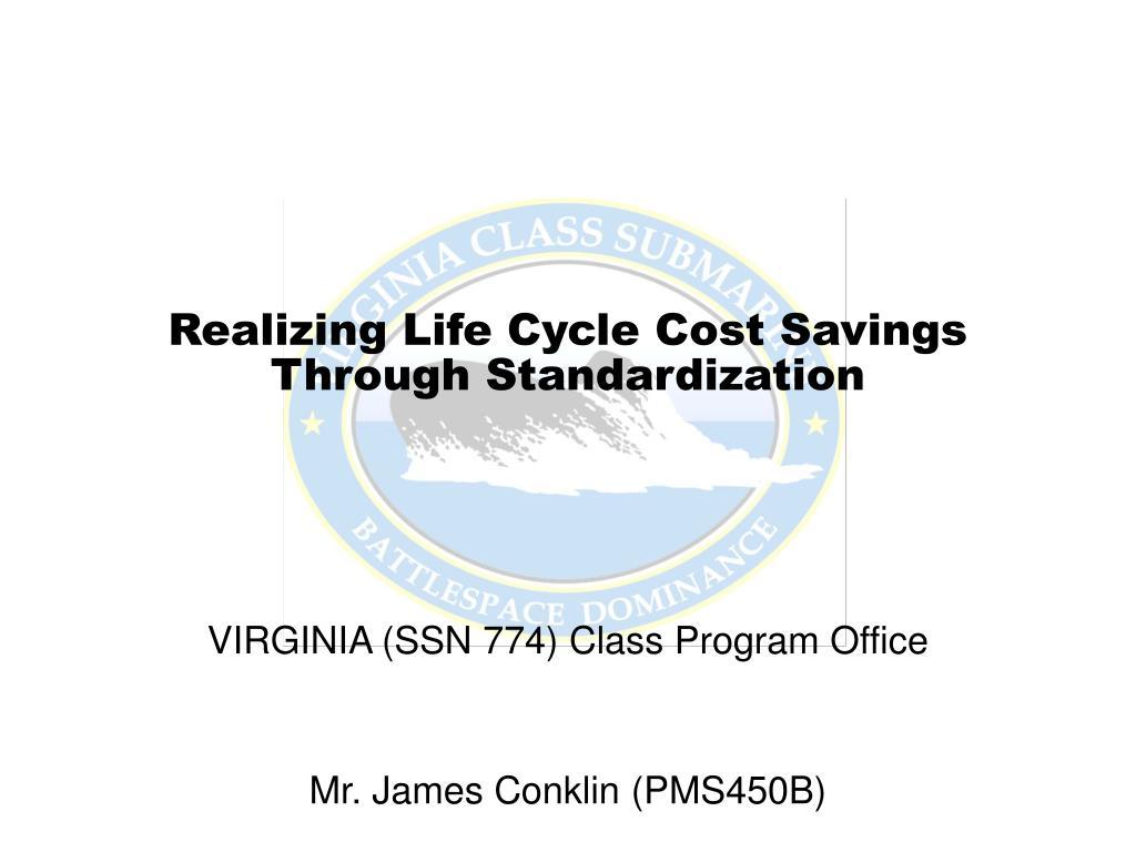realizing life cycle cost savings through standardization l.