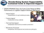 standardizing system supportability contained costs improved support