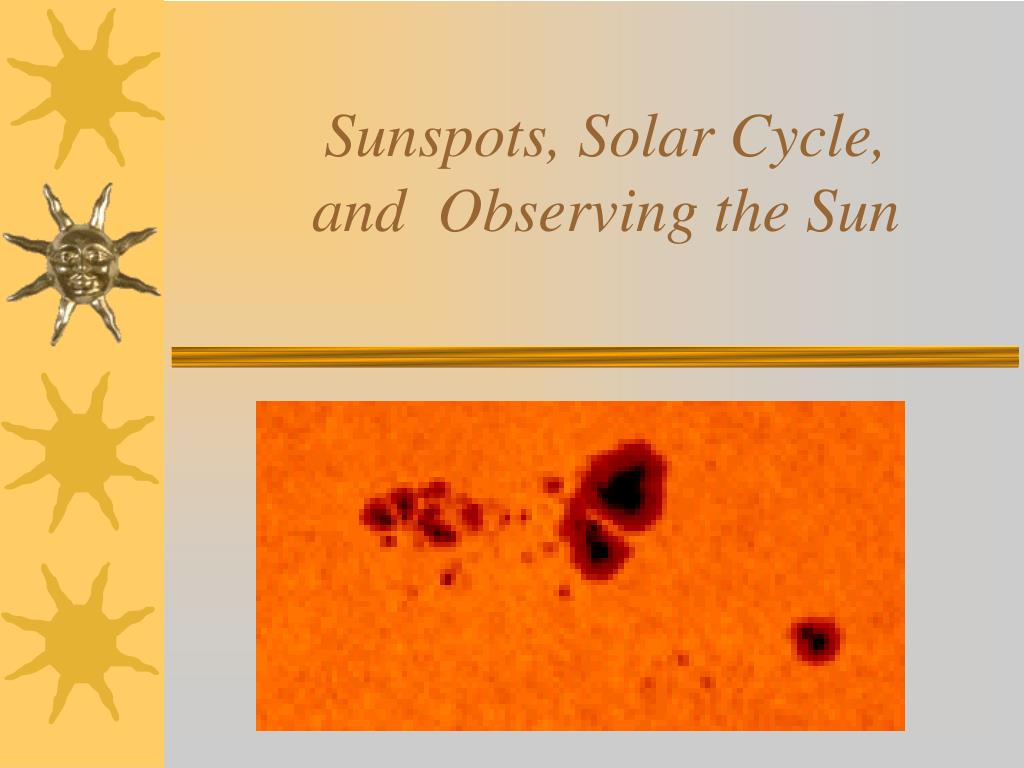 sunspots solar cycle and observing the sun l.