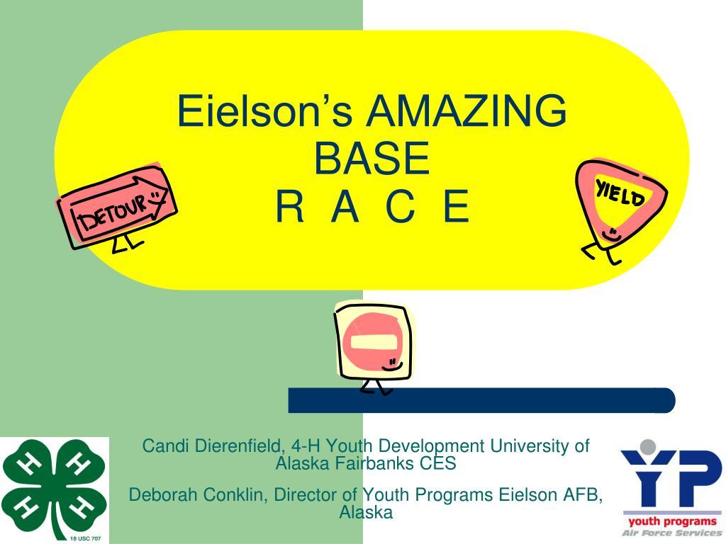 eielson s amazing base r a c e l.