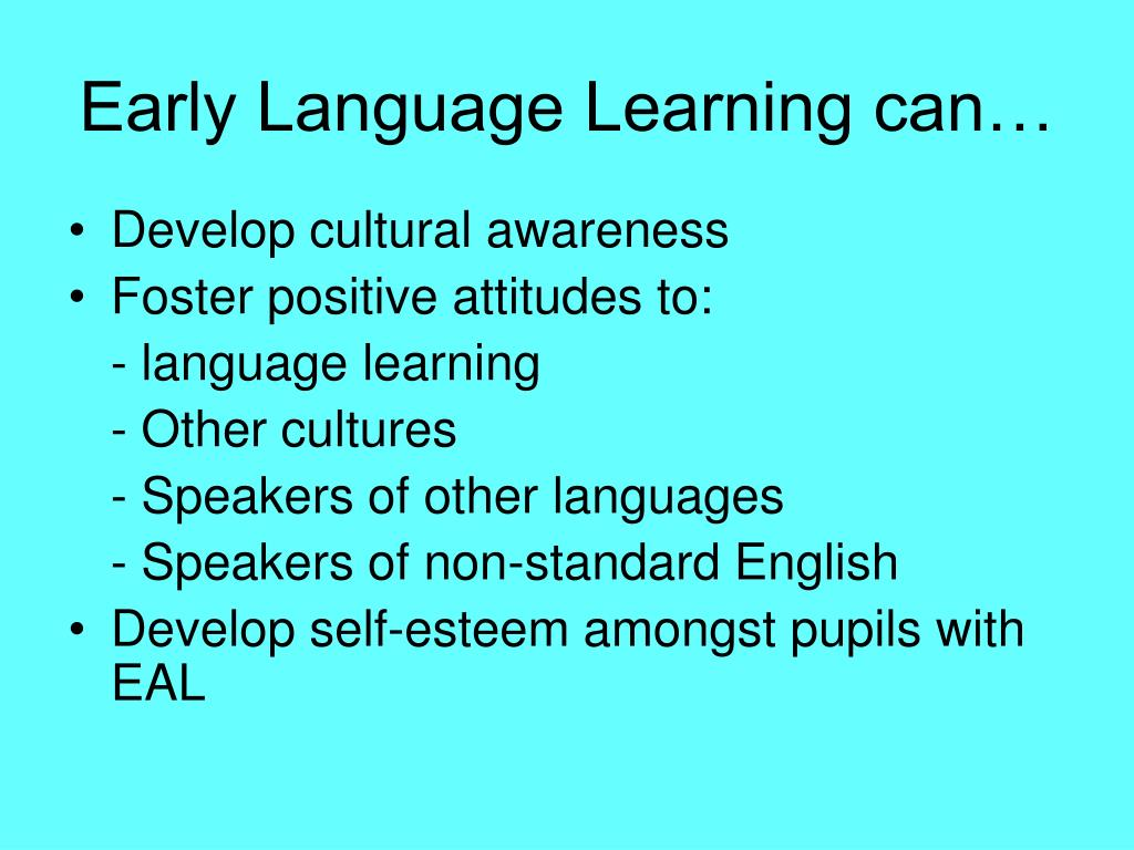 Early Language Learning can…