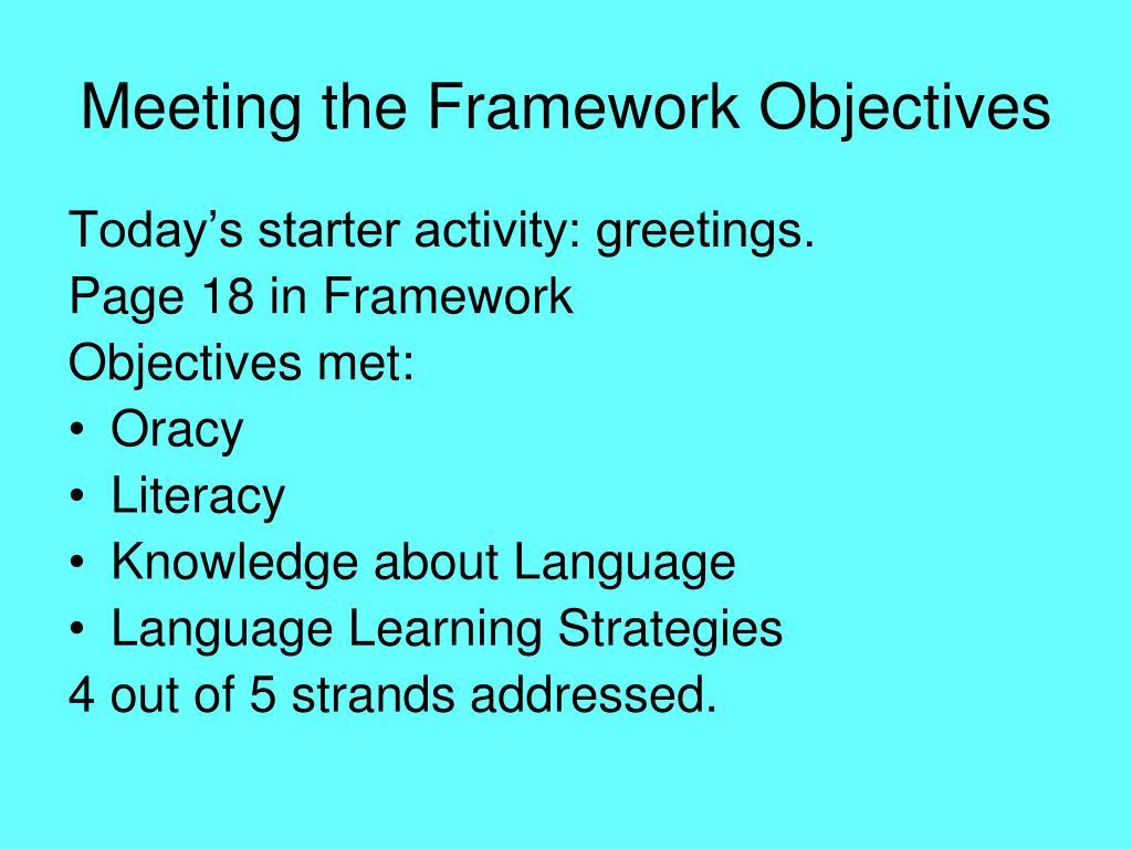 Meeting the Framework Objectives