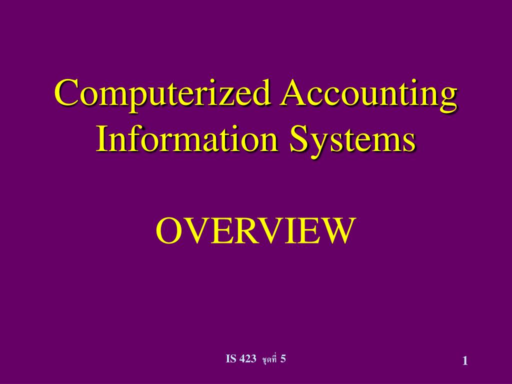 computerized accounting information systems overview l.