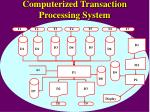 computerized transaction processing system