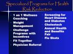 specialized programs for health risk reduction