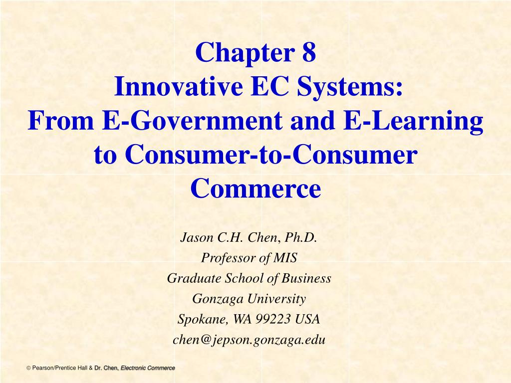 chapter 8 innovative ec systems from e government and e learning to consumer to consumer commerce l.