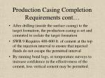 production casing completion requirements cont