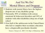 and yet we do mental illness and dropout