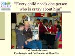 every child needs one person who is crazy about him