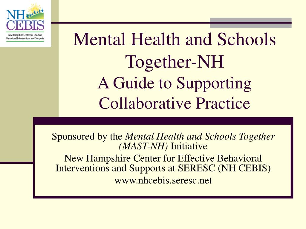 mental health and schools together nh a guide to supporting collaborative practice l.