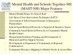 mental health and schools together nh mast nh major features