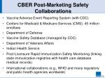 cber post marketing safety collaborations