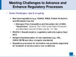 meeting challenges to advance and enhance regulatory processes