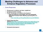 meeting challenges to advance and enhance regulatory processes1