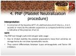 4 pnp platelet neutralization procedure19