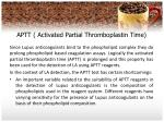 aptt activated partial thromboplastin time