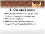 b clot based assays