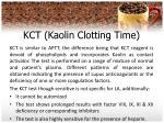 kct kaolin clotting time