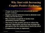 why start with increasing couples positive exchanges