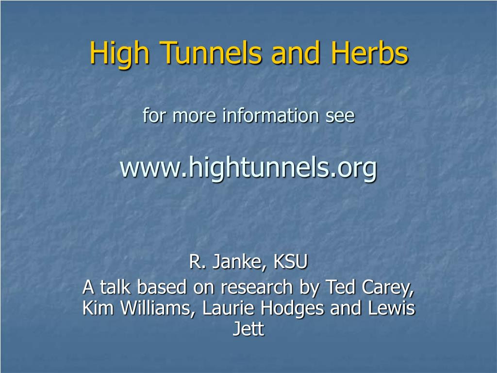 high tunnels and herbs for more information see www hightunnels org l.